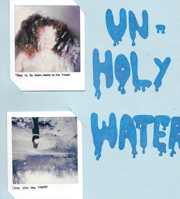 "Erin Brady: Blog#4 ""Unholy Water"""
