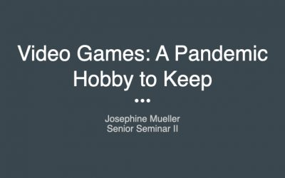 Josephine Mueller: Video Games A Pandemic Hobby to Keep