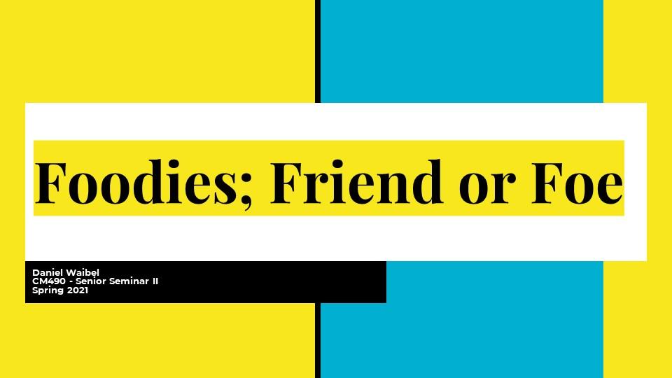 Daniel Waibel: Foodies: Friend or Foe