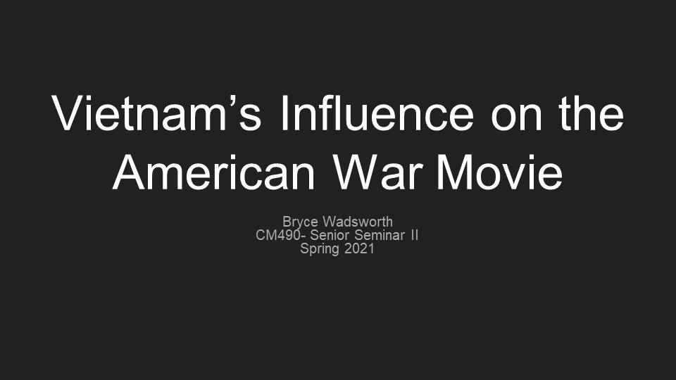 Bryce Wadsworth: Vietnam's Influence on the American War Movie