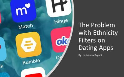 Lashana Bryant: The Problem with Ethnicity Filters on Dating Apps