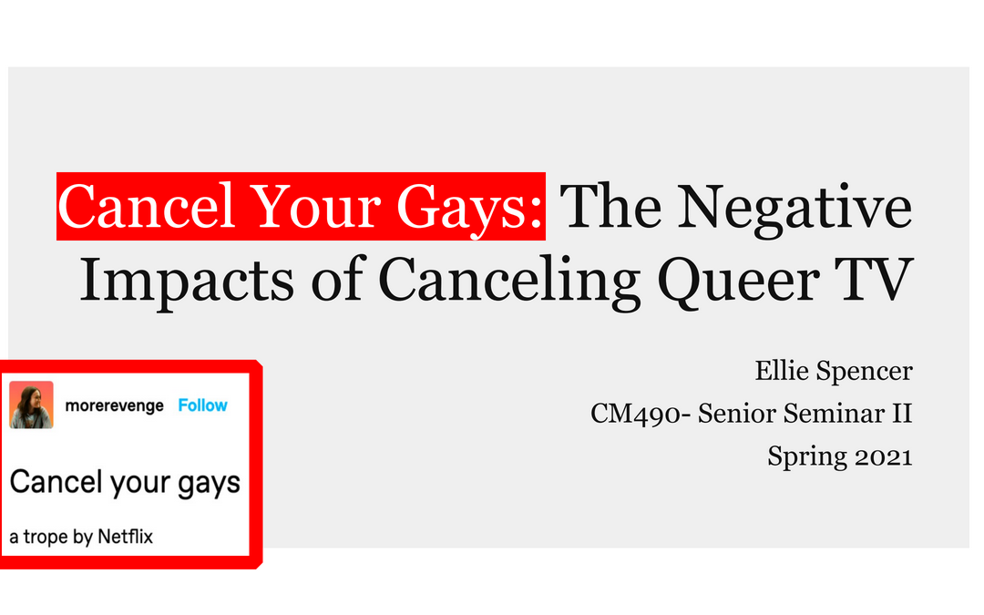 Ellie Spencer: The Negative Impacts of Canceling Queer TV